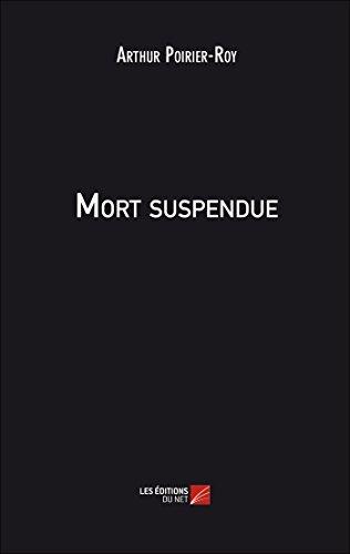 9782312023472: Mort Suspendue