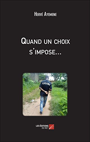 9782312024868: Quand un Choix S'Impose...