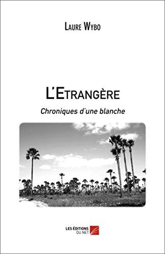 9782312026350: L'Étrangère, Chroniques d'une Blanche