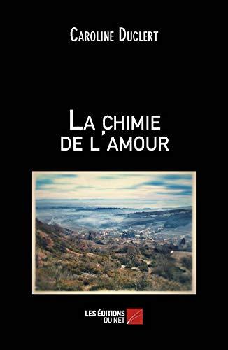 9782312026756: La Chimie de l'Amour