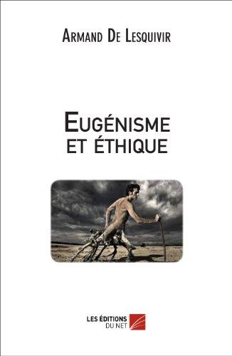 9782312027531: Eugenisme et Éthique