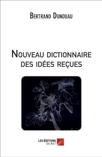 9782312027616: Nouveau Dictionnaire des Idees Recues