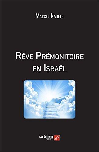 9782312028613: Rêve Prémonitoire en Israël