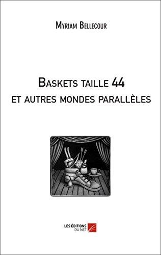 9782312028668: Baskets Taille 44 et Autres Mondes Paralleles