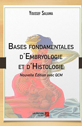 9782312031019: Bases Fondamentales d'Embryologie et d'Histologie (Nouvelle Édition avec Qcm)