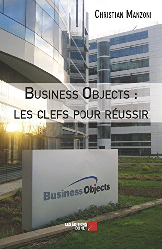 9782312031798: Business Objects : les Clefs pour R�ussir