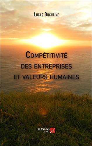9782312032481: Competitivite des Entreprises et Valeurs Humaines