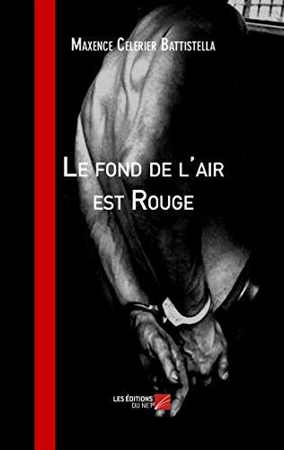 Le Fond de l'Air Est Rouge: M. C. Battistella