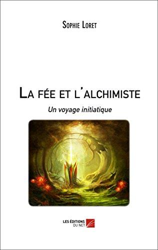 9782312034065: La Fee et l'Alchimiste - un Voyage Initiatique
