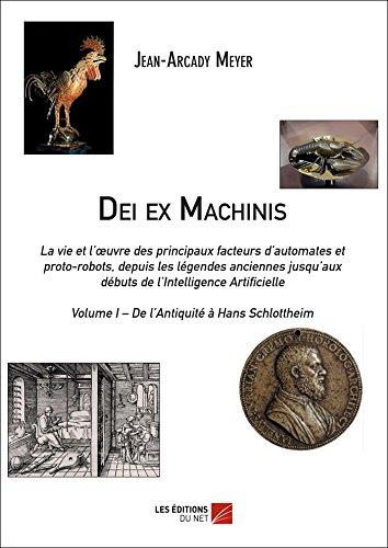 9782312036625: Dei Ex Machinis : Volume I - de l'Antiquite a Hans Schlottheim