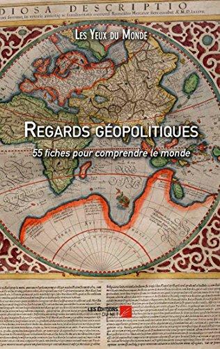 9782312036977: Regards Geopolitiques - 55 Fiches pour Comprendre le Monde