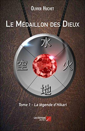 9782312038018: Le Médaillon des Dieux: Tome 1 : La légende d'Hikari