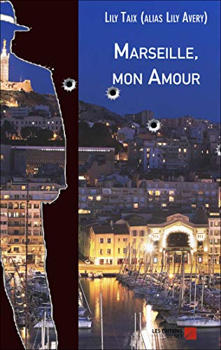 9782312038186: Marseille, mon Amour (French Edition)