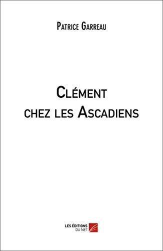 9782312043326: Clement Chez les Ascadiens