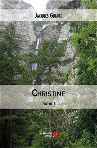 Christine: Tome 1: Girard, Jacques