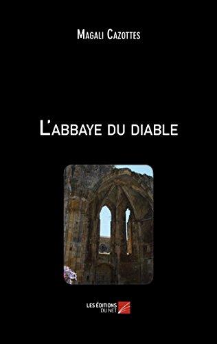 L'abbaye du diable: Magali Cazottes