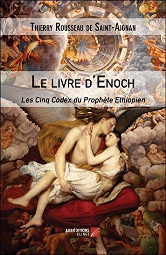 le livre d'Enoch - les cinq codex du Prophète Ethiopien - Rousseau De Saint-Aignan, Thierry
