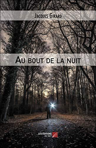 Au bout de la nuit: Girard, Jacques
