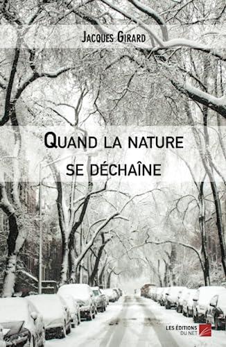 Quand la Nature Se Dechaine: Jacques Girard