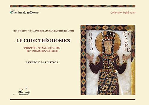 9782313003640: Les Droits de la Femme au Bas-Empire Romain. le Code Theodosien.