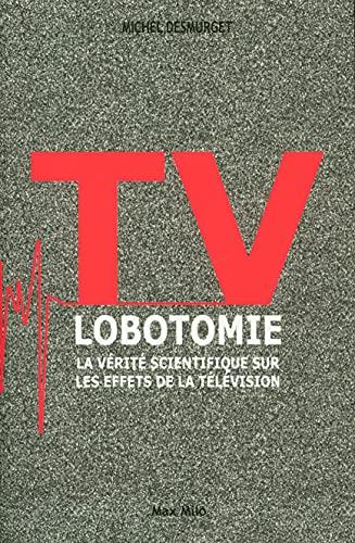 TV lobotomie: Desmurget, Michel