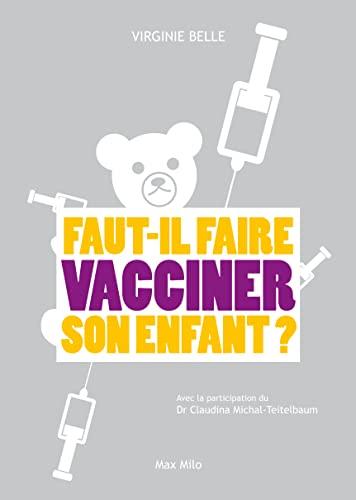 faut-il vacciner nos enfants ?: Belle Virginie