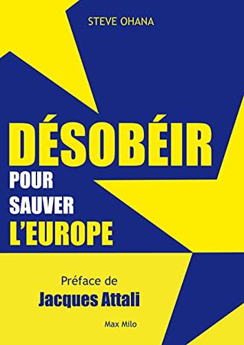 9782315004836: Désobéir pour sauver l'Europe