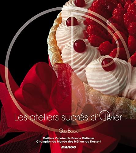 9782317001079: Les ateliers sucrés d'Olivier (French Edition)