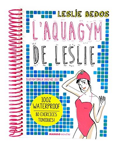 9782317004209: L'aquagym de Leslie : 100% waterproof, 80 exercices toniques !
