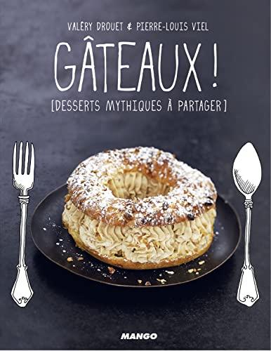 9782317007354: Gâteaux ! : Desserts mythiques à partager