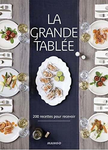 9782317007361: La grande tablée : 200 recettes pour recevoir