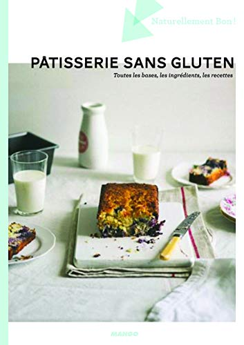 9782317010248: Pâtisseries sans gluten : Toutes les bases, les produits, les recettes