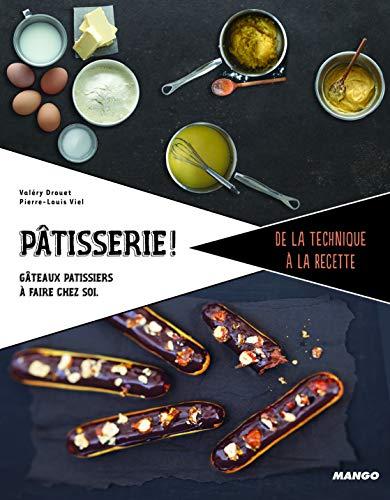 9782317010644: Pâtisserie ! : Toutes les bases : crèmes, mousses, génoise, meringues...