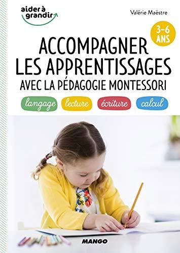 9782317012570: Accompagner les apprentissages avec la pédagogie Montessori 3-6 ans : langage, lecture, écriture, calcul