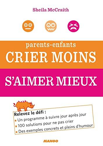 9782317017186: parents-enfants ; crier moins, aimer mieux