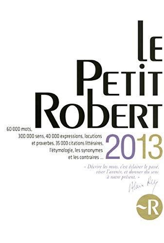 9782321000426: Le Petit Robert De La Langue Francaise 2013 -(French Edition)