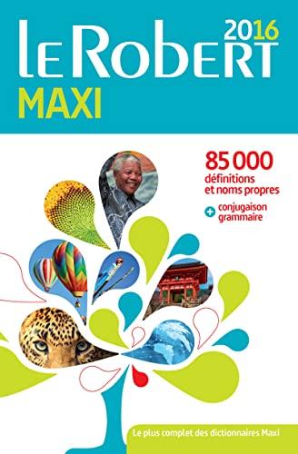 Le Robert Maxi Dictionnaire de la Langue Francaise 2016 [ monolingual French dictionary ] (French ...