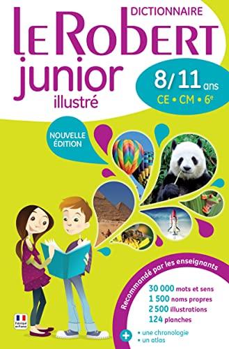 9782321006381: Dictionnaire francais Le Robert Junior illustre 2016 - 8/11 ans - CE - CM - 6e [ French monolingual dictionary ] (French Edition)