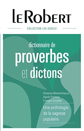 Le Robert Dictionnaire de proverbes et dictons / une anthologie de la sagesse populaire [ ...