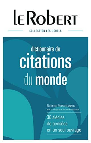 9782321006756: Le Robert Dictionnaire des Citations du Monde [ French Dictionary of World Quotations ] - collection relie (French Edition)