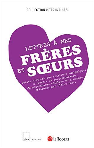 9782321007258: Les Lettres A Mes Freres Et S Urs (French Edition)