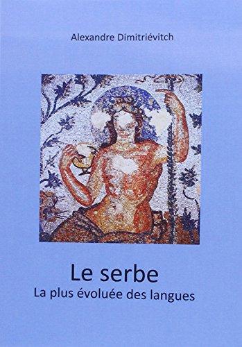 9782322004737: Le serbe la plus evoluee des langues