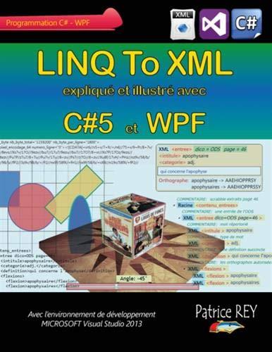 9782322011926: LINQ To XML avec C#5 et WPF : Avec Visual Studio 2013