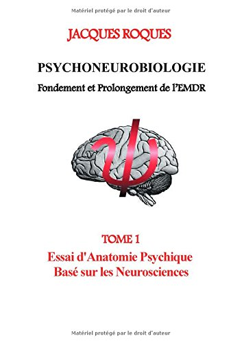9782322013562: Psychoneurobiologie fondement et prolongement de l'EMDR (French Edition)