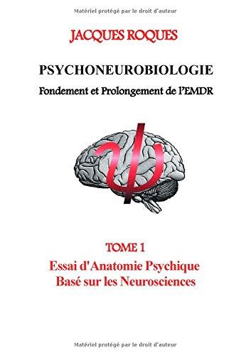 9782322013562: Psychoneurobiologie fondement et prolongement de l'EMDR : Tome 1, Essai d'Anatomie Psychique Basé sur les Neurosciences