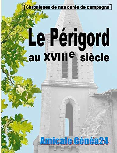 9782322015030: Le Périgord au XVIIIe siècle. (French Edition)