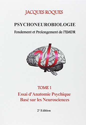 9782322015337: Psychoneurobiologie fondement et prolongement de l'EMDR (French Edition)