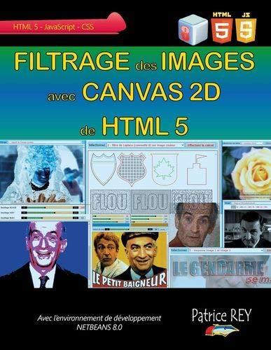 9782322015801: Filtrage des images avec Canvas 2D de HTML 5 : Avec Netbeans 8