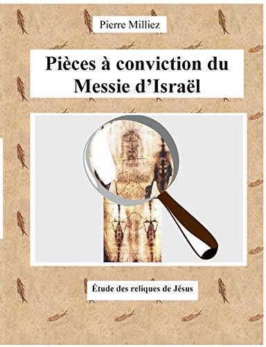 9782322017515: Pièces à conviction du Messie d'Israël (French Edition)
