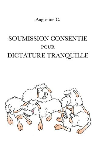 9782322019908: Soumission Consentie Pour Dictature Tranquille (French Edition)